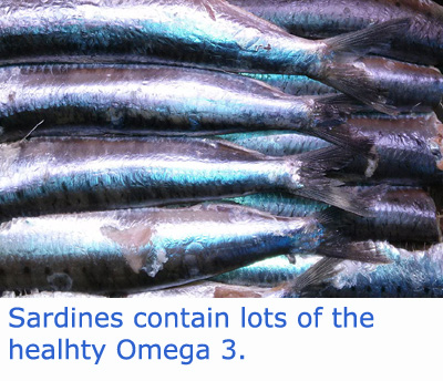 Sardines are rich in omega 3.